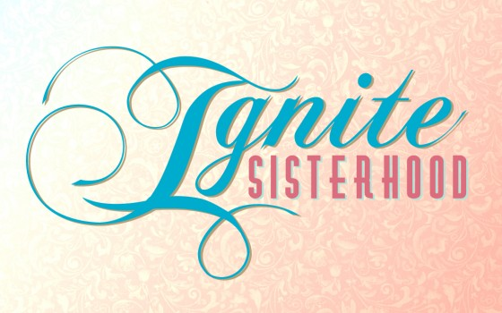 Ignite Sisterhood
